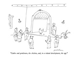 """Ladies and gentlemen, the chicken, and, in a related development, the egg."" - New Yorker Cartoon Premium Giclee Print by Michael Maslin"