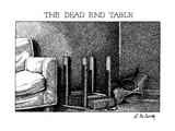 The Dead End Table - New Yorker Cartoon Premium Giclee Print by Ann McCarthy