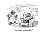 """Listen, you're no picnic, either."" - New Yorker Cartoon Premium Giclee Print by Mike Twohy"
