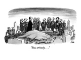 &quot;But, seriously . . .&quot; - New Yorker Cartoon Premium Giclee Print by John Jonik