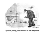 """Before this goes any further, I'd like to see some identification."" - New Yorker Cartoon Premium Giclee Print by W.B. Park"