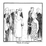"""Thanks. It's vintage."" - New Yorker Cartoon Regular Giclee Print par Matthew Diffee"