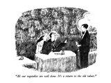 """All our vegetables are well done.  It's a return to the old values."" - New Yorker Cartoon Premium Giclee Print by Robert Weber"