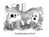 """In the final analysis, it's all cud."" - New Yorker Cartoon Premium Giclee Print by W.B. Park"