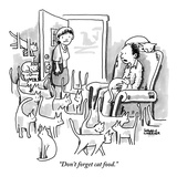 """Don't forget cat food."" - New Yorker Cartoon Premium Giclee Print by Shannon Wheeler"