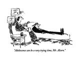 """Adolescence can be a very trying time, Mr. Alcorn."" - New Yorker Cartoon Premium Giclee Print by Robert Weber"
