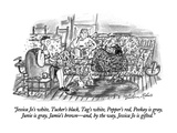 """Jessica Jo's white, Tucker's black, Tag's white, Pepper's red, Peekay is …"" - New Yorker Cartoon Premium Giclee Print by Victoria Roberts"