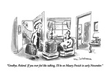 """Goodbye, Roland.  If you ever feel like talking, I'll be on Maury Povich …"" - New Yorker Cartoon Premium Giclee Print by Eric Teitelbaum"