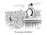 """Yes, you may go to the bathroom."" - New Yorker Cartoon Premium Giclee Print by Al Ross"