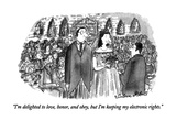 """I'm delighted to love, honor, and obey, but I'm keeping my electronic rig…"" - New Yorker Cartoon Premium Giclee Print by Victoria Roberts"