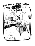 And now a visit wth... The Istant Couth Potatoes - New Yorker Cartoon Premium Giclee Print by Stephanie Skalisky