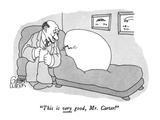 """This is very good, Mr. Carter!"" - New Yorker Cartoon Premium Giclee Print by Gahan Wilson"