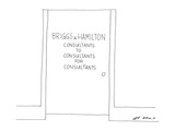 Picture of a door which reads, 'Briggs & Hamilton Consultants to Consultan… - New Yorker Cartoon Premium Giclee Print by Ed Arno