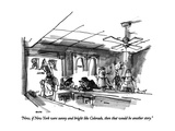 """Now, if New York were sunny and bright like Colorado, then that would be …"" - New Yorker Cartoon Premium Giclee Print by George Booth"