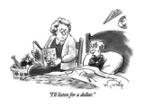 """I'll listen for a dollar."" - New Yorker Cartoon Premium Giclee Print by Mike Twohy"