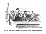 """We the jury, on the advice of our lawyers, decline to render a verdict."" - New Yorker Cartoon Premium Giclee Print by Mike Twohy"