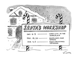 "Sign for ""SANTA'S WORKSHOP"" lists schedule for workshops on ""Conflicts in … - New Yorker Cartoon Premium Giclee Print by Mike Twohy"
