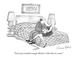 """You're just troubled enough, Herbert. I like that in a man."" - New Yorker Cartoon Premium Giclee Print by Victoria Roberts"