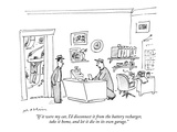"""If it were my car, I'd disconnect it from the battery recharger, take it …"" - New Yorker Cartoon Premium Giclee Print by Michael Maslin"