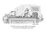 """Hi. This is Ed, over at the I.R.S., just checking to see how you're feeli…"" - New Yorker Cartoon Premium Giclee Print by Mike Twohy"