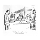 """Well, gentlemen, I must say this is a coincidence."" - New Yorker Cartoon Premium Giclee Print by I. Klein"
