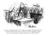 """A man on federal relief with a federal mortgage being foreclosed on his f…"" - New Yorker Cartoon Regular Giclee Print by Alan Dunn"