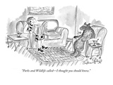"""Parks and Wildlife called—I thought you should know."" - New Yorker Cartoon Premium Giclee Print by Victoria Roberts"