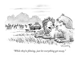 """While they're filming, just let everything get away."" - New Yorker Cartoon Premium Giclee Print by Mike Twohy"