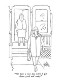 """I'll have a nice day when I get damn good and ready."" - New Yorker Cartoon Premium Giclee Print by George Price"