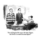 """You will laugh all the way to the bank, Degner, but Purvis is to make the…"" - New Yorker Cartoon Premium Giclee Print by Mike Twohy"
