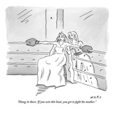 """Hang in there. If you win this bout, you get to fight his mother."" - New Yorker Cartoon Premium Giclee Print by Kim Warp"