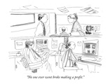 """""""No one ever went broke making a profit."""" - New Yorker Cartoon Giclee Print by Richard Cline"""