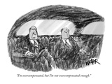 """I'm overcompensated, but I'm not overcompensated enough."" - New Yorker Cartoon Premium Giclee Print by Robert Weber"