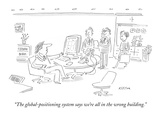 """The global-positioning system says we're all in the wrong building."" - New Yorker Cartoon Premium Giclee Print by Dean Vietor"