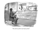 &quot;You tell me if the roast beef is fresh.&quot; - New Yorker Cartoon Premium Giclee Print by Harry Bliss
