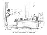 """Your mother called to remind you to diversify."" - New Yorker Cartoon Premium Giclee Print by Mike Twohy"