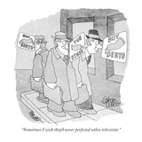 """Sometimes I wish they'd never perfected setless television."" - New Yorker Cartoon Giclee Print by Gahan Wilson"