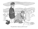 """I'm afraid there's really very little I can do."" - New Yorker Cartoon Premium Giclee Print by Gahan Wilson"