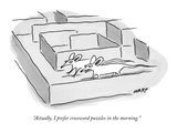 """Actually, I prefer crossword puzzles in the morning."" - New Yorker Cartoon Premium Giclee Print by Kim Warp"