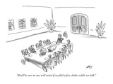 """And I'm sure no one will mind if we fold a few clothes while we talk."" - New Yorker Cartoon Premium Giclee Print by Kim Warp"