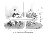 """Two lone corporate lawyers sitting down to do battle. Don't you find some…"" - New Yorker Cartoon Giclee Print by W.B. Park"