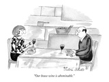 """Our house wine is abominable."" - New Yorker Cartoon Premium Giclee Print by Victoria Roberts"
