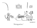 &quot;The dog paid me.&quot; - New Yorker Cartoon Premium Giclee Print by Liza Donnelly