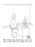 """Mr. Smith's office doesn't have a door.  You have to batter your way thro…"" - New Yorker Cartoon Premium Giclee Print by Gahan Wilson"