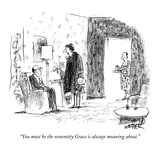 """You must be the nonentity Grace is always moaning about."" - New Yorker Cartoon Premium Giclee Print by Robert Weber"