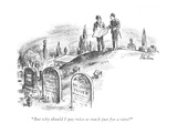 """But why should I pay twice as much just for a view"" - New Yorker Cartoon Regular Giclee Print by Alan Dunn"