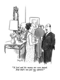 """A fool and his money are soon parted. And that's not just my opinion."" - New Yorker Cartoon Premium Giclee Print by Charles Saxon"