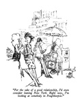 """For the sake of a good relationship, I'd even consider leaving New York. …"" - New Yorker Cartoon Premium Giclee Print by Robert Weber"