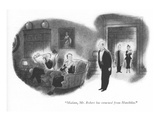 """Madam, Mr. Robert has returned from Hotchkiss."" - New Yorker Cartoon Premium Giclee Print by Ned Hilton"