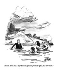 """It took three and a half hours to get here from the office, but here I am."" - New Yorker Cartoon Premium Giclee Print by Robert Weber"